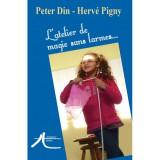 L'atelier de magie sans larmes, de Peter Din